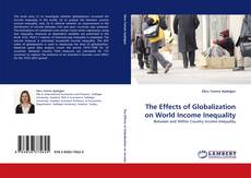 The Effects of Globalization on World Income Inequality kitap kapağı