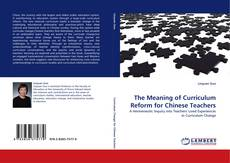 Bookcover of The Meaning of Curriculum Reform for Chinese Teachers