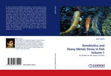 Portada del libro de Xenobiotics and Heavy Metals Stress in Fish Volume 1