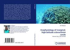 Ecophysiology of marginal, high-latitude scleractinian corals kitap kapağı