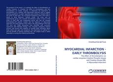 Bookcover of MYOCARDIAL INFARCTION - EARLY THROMBOLYSIS
