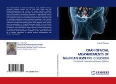 Bookcover of CRANIOFACIAL MEASUREMENTS OF NIGERIAN IKWERRE CHILDREN