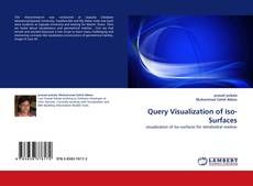 Portada del libro de Query Visualization of Iso-Surfaces