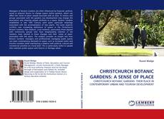 Bookcover of CHRISTCHURCH BOTANIC GARDENS: A SENSE OF PLACE