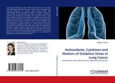 Portada del libro de Antioxidants, Cytokines and Markers of Oxidative Stress in Lung Cancer
