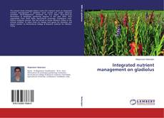 Bookcover of Integrated nutrient management on gladiolus