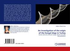 An investigation of the origin of the Kangal dogs in Turkey kitap kapağı