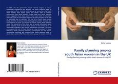 Couverture de Family planning among south Asian women in the UK