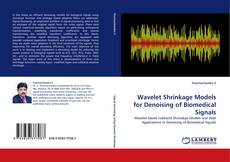 Wavelet Shrinkage Models for Denoising of Biomedical Signals kitap kapağı