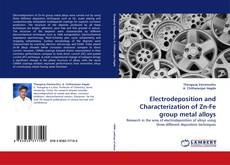 Bookcover of Electrodeposition and Characterization of Zn-Fe group metal alloys