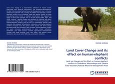 Capa do livro de Land Cover Change and its effect on human-elephant conflicts
