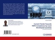 Borítókép a  Current Trends Towards TRIPS Compliance by Least Developed Countries - hoz