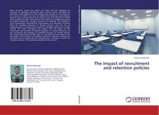 Bookcover of The impact of recruitment and retention policies