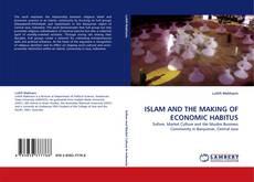 Portada del libro de ISLAM AND THE MAKING OF ECONOMIC HABITUS