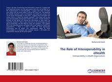 Bookcover of The Role of Interoperability in eHealth