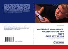 Обложка ADVERTISING AND CHILDREN, ADOLESCENT BOYS AND VIDEO GAME ADVERTISING