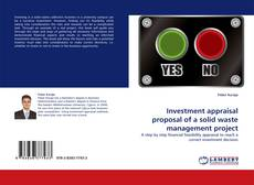 Bookcover of Investment appraisal proposal of a solid waste management project