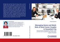 Capa do livro de Managing Home and Work: Role of Dual Career Couples in Guwahati City