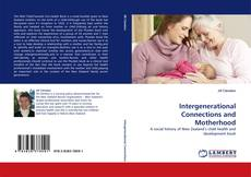 Bookcover of Intergenerational Connections and Motherhood