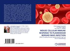 Bookcover of MOUSE CELLULAR IMMUNE RESPONSE TO PLASMODIUM BERGHEI NK65 INFECTION