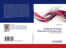 Bookcover of Weakness of Nuclear Deterrence in the Near East: