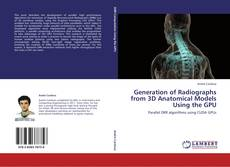 Обложка Generation of Radiographs from 3D Anatomical Models Using the GPU