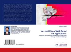 Bookcover of Accessibility of Web Based GIS Applications