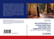 Bookcover of RNA INTERFERENCE IN HUMAN EMBRYONAL CARCINOMA AND EMBRYONIC STEM CELLS