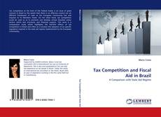 Copertina di Tax Competition and Fiscal Aid in Brazil