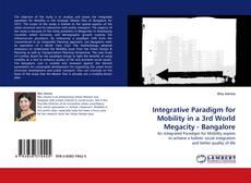 Обложка Integrative Paradigm for Mobility in a 3rd World Megacity - Bangalore