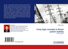 Bookcover of Fuzzy logic concepts in Power system stability
