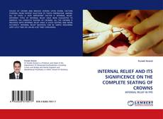 Capa do livro de INTERNAL RELIEF AND ITS SIGNIFICENCE ON THE COMPLETE SEATING OF CROWNS