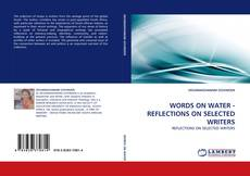 WORDS ON WATER - REFLECTIONS ON SELECTED WRITERS kitap kapağı