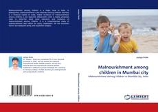 Bookcover of Malnourishment among children in Mumbai city