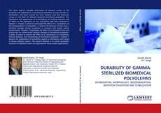 Bookcover of DURABILITY OF GAMMA-STERILIZED BIOMEDICAL POLYOLEFINS
