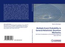 Bookcover of Multiple-Event Probability in General-Relativistic Quantum Mechanics