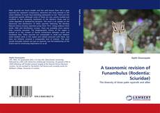 Bookcover of A taxonomic revision of Funambulus (Rodentia: Sciuridae)
