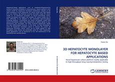 Couverture de 3D HEPATOCYTE MONOLAYER FOR HEPATOCYTE BASED APPLICATIONS