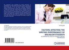 Borítókép a  FACTORS AFFECTING THE WRITING PERFORMANCE OF BACHELOR STUDENTS - hoz