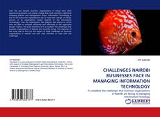 Copertina di CHALLENGES NAIROBI BUSINESSES FACE IN MANAGING INFORMATION TECHNOLOGY