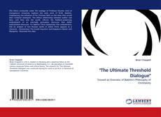 "Bookcover of ""The Ultimate Threshold Dialogue"""