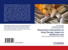 Portada del libro de Pharmacist's Intervention on Drug Therapy: Impact on Healthcare Cost