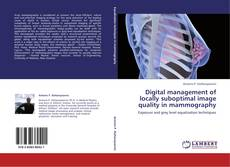 Bookcover of Digital management of locally suboptimal image quality in mammography