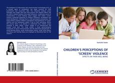 Bookcover of CHILDREN'S PERCEPTIONS OF 'SCREEN' VIOLENCE