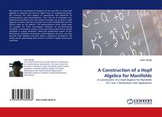 Bookcover of A Construction of a Hopf Algebra for Manifolds