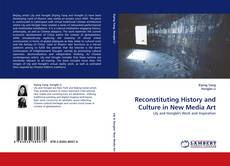 Couverture de Reconstituting History and Culture in New Media Art