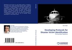 Developing Protocols for Disaster Victim Identification的封面