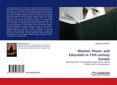 Bookcover of Women, Power, and Education in 17th century Europe