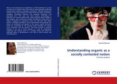 Portada del libro de Understanding organic as a socially contested notion
