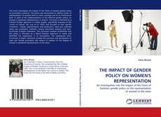 THE IMPACT OF GENDER POLICY ON WOMEN''S REPRESENTATION kitap kapağı